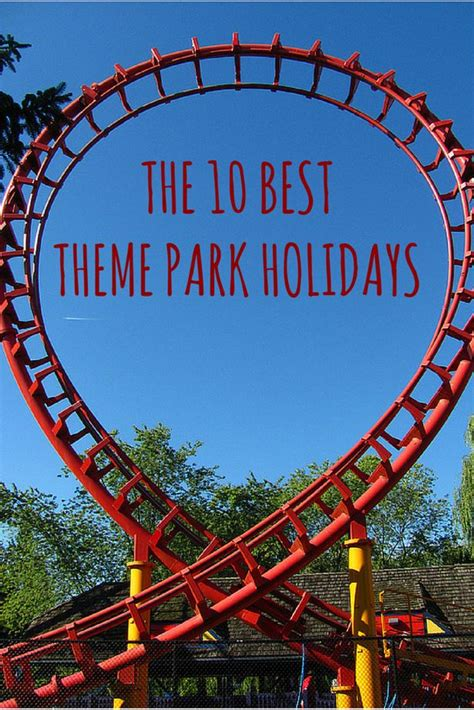 theme park holidays europe 121 best images about travel inspiration and places to