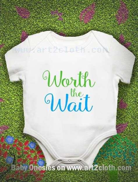 quotable baby shirts quotes worth the wait onesie quote worth the wait baby coming home baby onesie