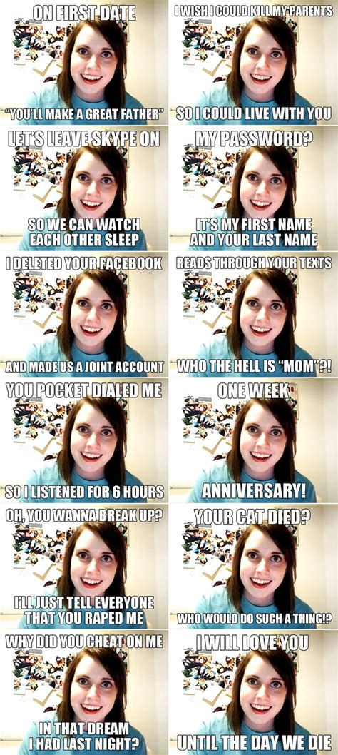 Over Obsessive Girlfriend Meme - overly attached girlfriend meme shits giggles