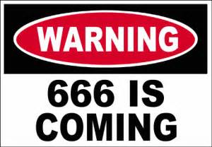 Warning 666 is coming