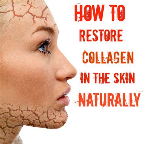 Collagen Skin how to restore collagen in the skin naturally