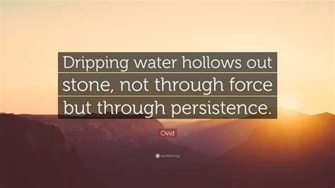 not but water ovid quote water hollows out not through but through