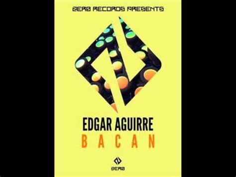 Bacan Original edgar aguirre bacan original mix