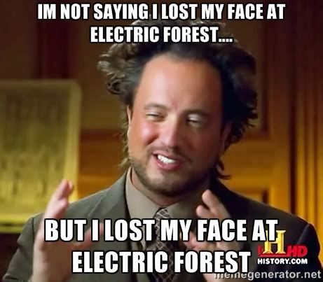 The Electric Meme - electric forest memes image memes at relatably com
