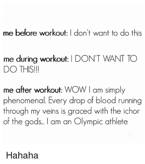 Top I Dont Wanna Workout Excuses by 25 Best Memes About Hahaha Hahaha Memes