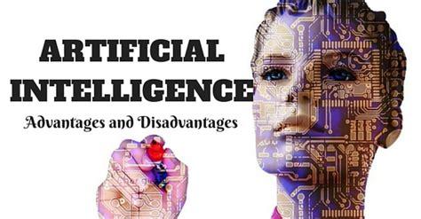 advantages  disadvantages  artificial intelligence wisestep