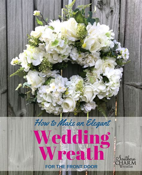 How To Make An Elegant Wedding Wreath For Front Door Wedding Wreaths For Front Door