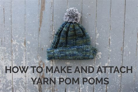 how to attach a pom pom to a knitted hat yarn pompom tutorial how to make attach pom poms