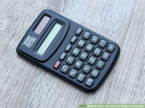 imagenes de calculadoras 3 ways to turn off a normal school calculator wikihow