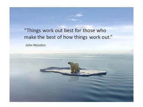 things work out best for those who make the best of the