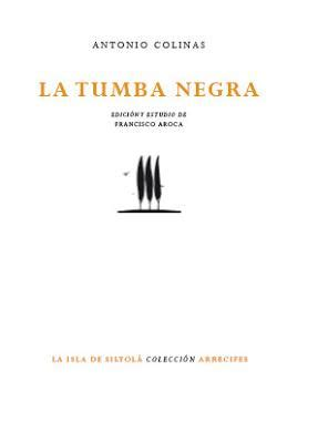 libro la tumba negra antonio colinas la tumba negra paperblog
