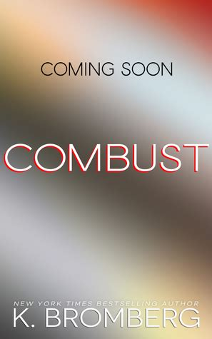 combust the everyday heroes volume 2 books combust everyday heroes 2 by k bromberg