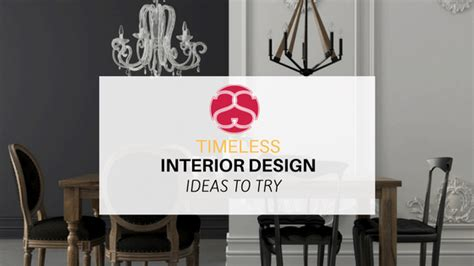 timeless interior design timeless interior design ideas to try a sense of style