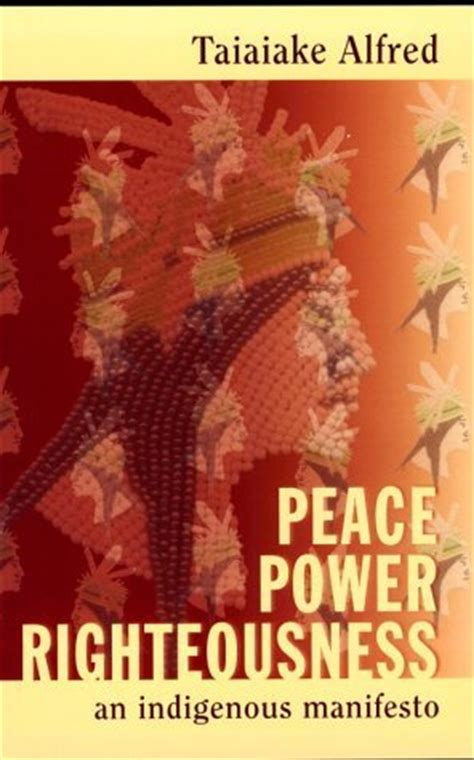 power a manifesto books peace power righteousness an indigenous manifesto by
