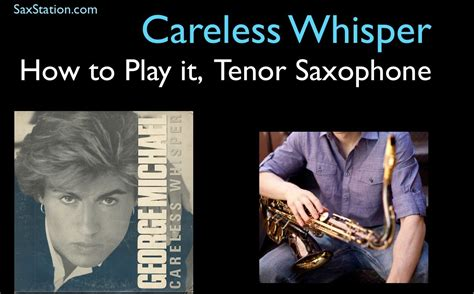 How To Find On Whisper How To Play Careless Whisper On Tenor Saxophone Saxophone Tab