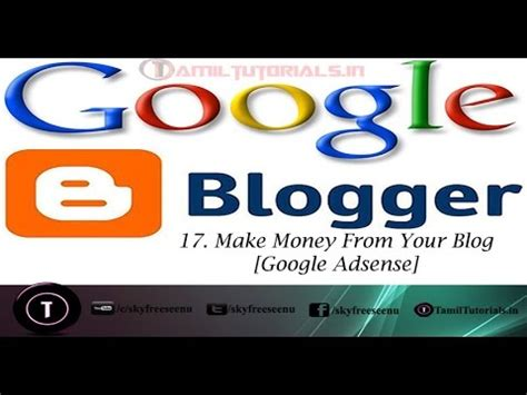 google adsense video tutorial free download blogger tutorial in tamil 17 make money from your blog
