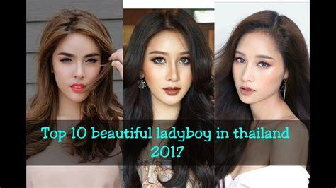 best ladyboys in thailand top 10 beautiful ladyboy in thailand 2017 thai boy