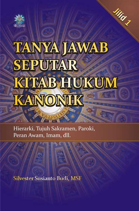 Buku Ibadat Adorasi Ekaristi ayo mengenal isi kitab hukum kanonik 1 renungan harian