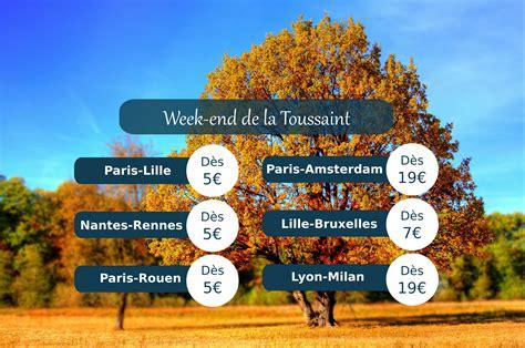 Vacances Toussaint Pas Cher Pour Le Week End De La Toussaint Comparabus