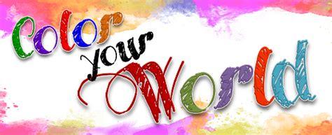 Colour Your World Color Your World Exhibition Oak Leaf Artist Guild