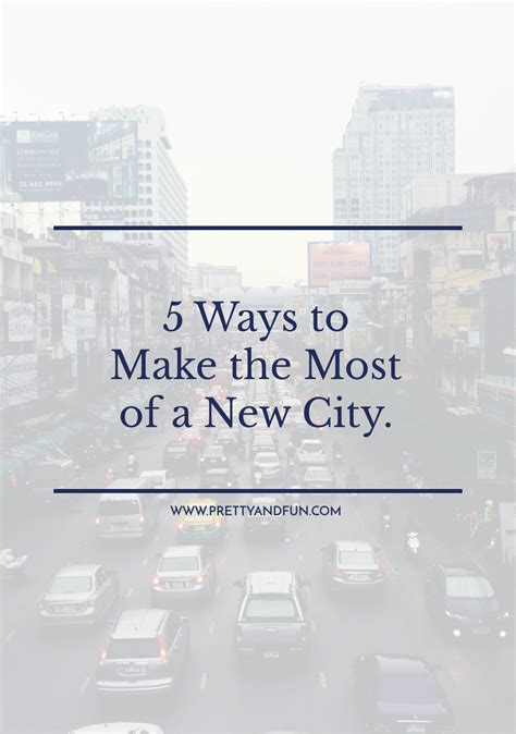 7 Ways To Mak A City Your New Home 5 ways to make the most of a new city pretty