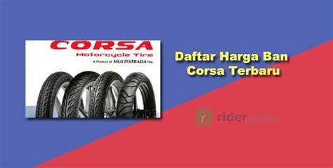 Harga Merk Ban Corsa 19 daftar harga ban motor corsa terbaru semua tipe terbaru