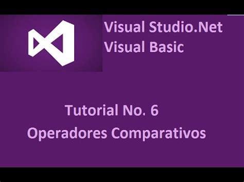 youtube tutorial visual basic 6 0 visual basic net tutorial no 6 operadores comparativos