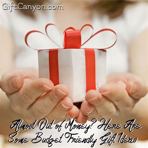 gift giving 101 gift canyon budget friendly gift ideas when you are out of money