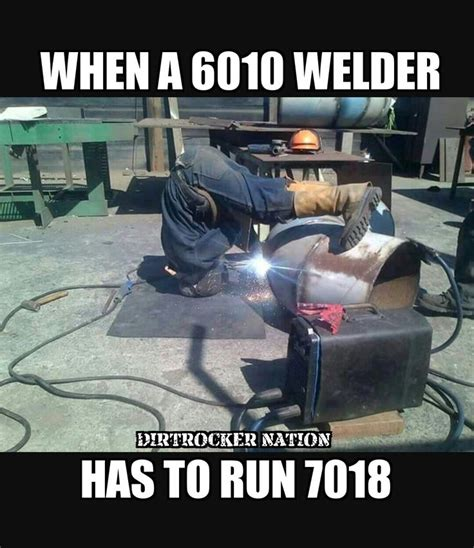 Welder Meme - best 25 pipe welding ideas on pinterest welder humor