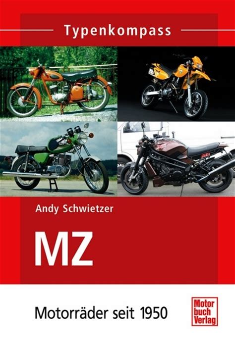 Mz Motorräder Seit 1950 mz motorr 228 der seit 1950 typenkompass andy schwietzer