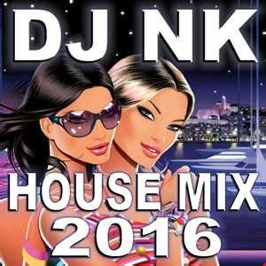 adele hello paul damixie remix mp3 download dj nk house mix 2016 by djnk1 commercial house mix