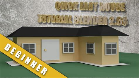how to start building a house how to create a quick and easy house in blender 2 68 youtube