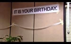 Office Birthday Meme It Is Your Birthday Jim Dwight Meme The Office