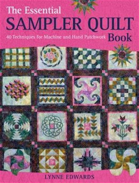 The Patchwork Quilt Book - the essential sler quilt book lynne edwards