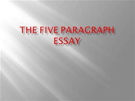5 Paragraph Essay Powerpoint by The Five Paragraph Essay Authorstream