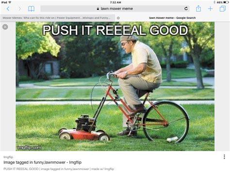 Lawn Mower Meme - lawn mower meme 28 images riding lawn mowers meme