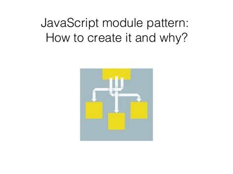 javascript module pattern public variables javascript modules in practice