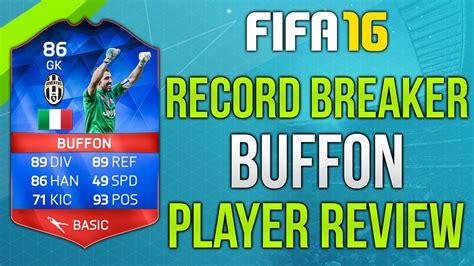 reset online record fifa 16 fifa 16 record breaker buffon review 86 fifa 16 ultimate