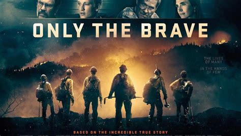 only the brave film trailer only the brave 2017 traileraddict