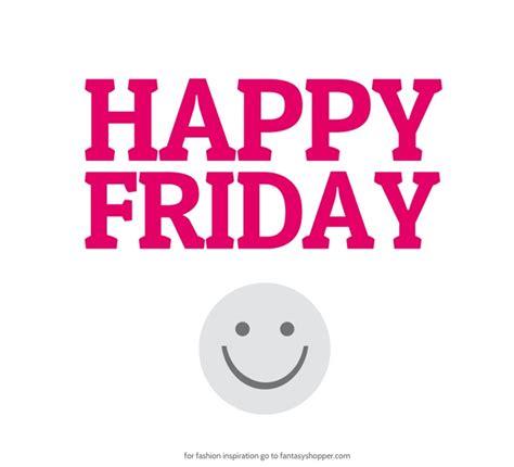 Happy Friday 3 happy friday everyone quotes quotesgram