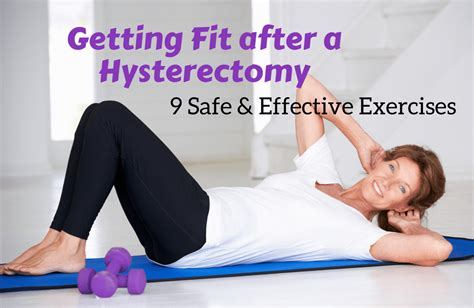 easing back into exercise after a hysterectomy sparkpeople