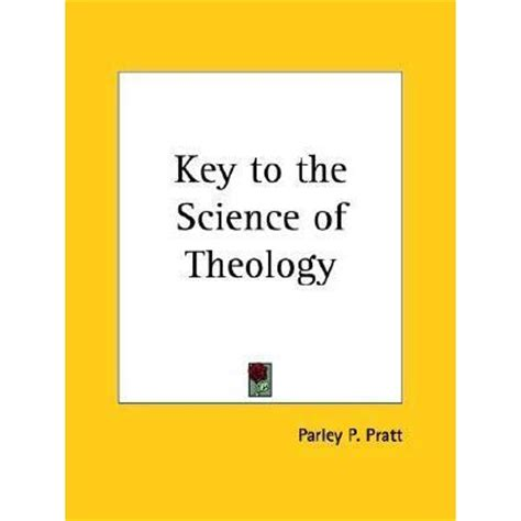the autobiography of parley p pratt books key to the science of theology by parley p pratt