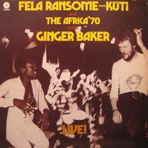 fela kuti best album live album by fela kuti africa 70 with baker