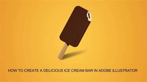 illustrator tutorial ice cream video tutorial how to create a delicious ice cream bar