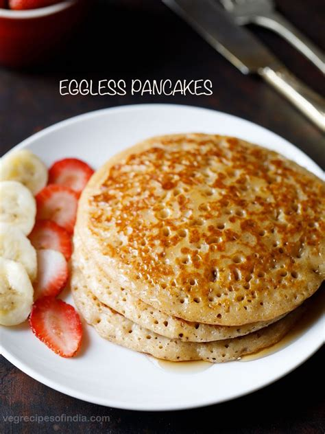 the best pancake recipe eggless pancake recipe fluffy whole wheat pancake recipe