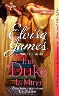 The Duke Is Mine By Eloisa when tamed the beast by eloisa