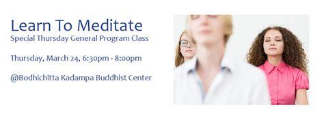learn to meditate thursdays general program bodhichitta kada buddhist