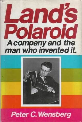 libro lands polaroid a company land s polaroid a company and the man who invented it by peter c weinberg reviews