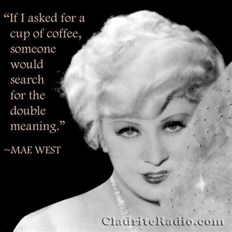 Mae West Birthday Quotes Happy 123rd Birthday Mae West Cladrite Radio