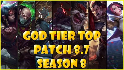 best top laners best top laners god tier patch 8 7 season 8 league of